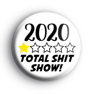 2020 Total Shit Show Badge