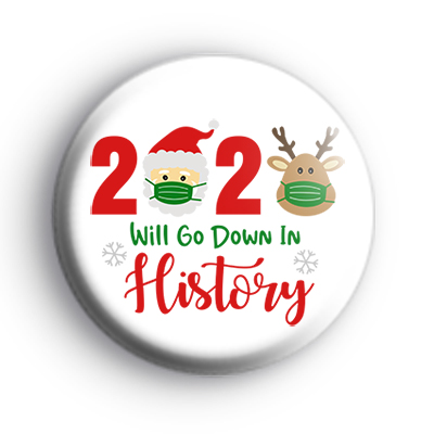 2020 Will Go Down In History Badge