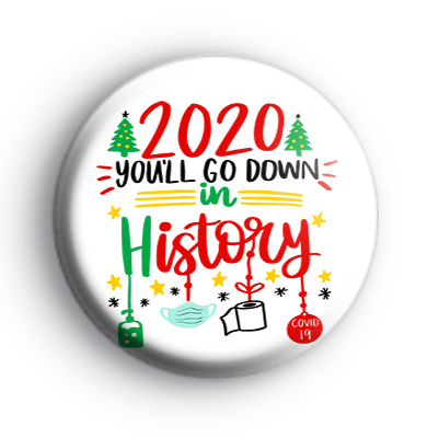 2020 You'll Go Down In History Badge