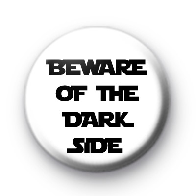 Beware of the Dark Side Badge
