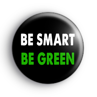 Be Smart Be Green Badge