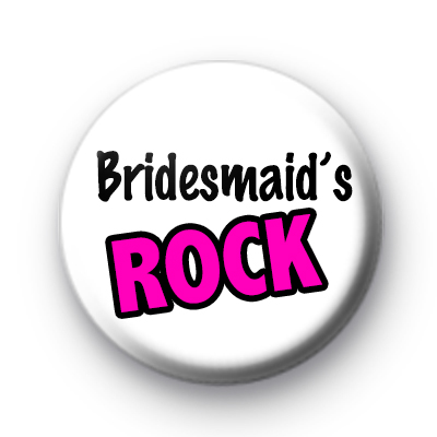 Bridesmaid's Rock Badges