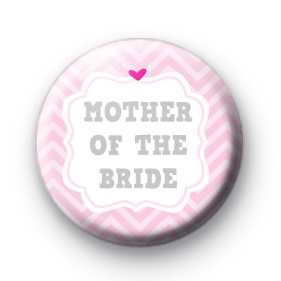 Cute Pink Mother of the Bride Badge