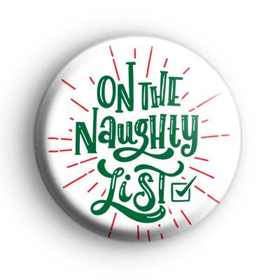 On The Naughty List Christmas Badge
