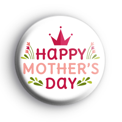 Happy Mothers Day Pink Crown Badge