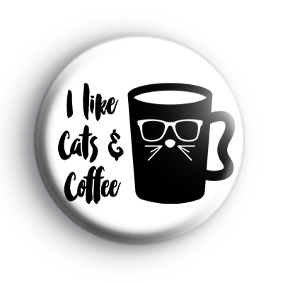 I Like Cats and Coffee Badge