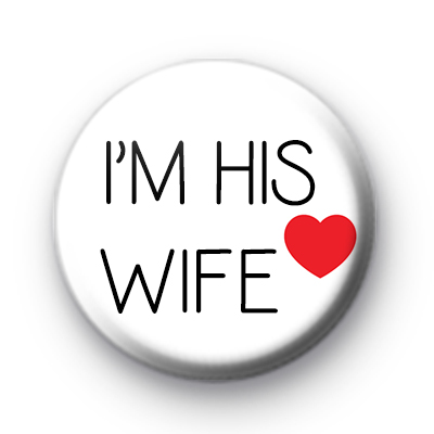 Im His Wife Badge