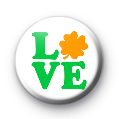 Irish Shamrock LOVE button badge