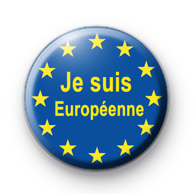 Je suis Europeenne Button Badge