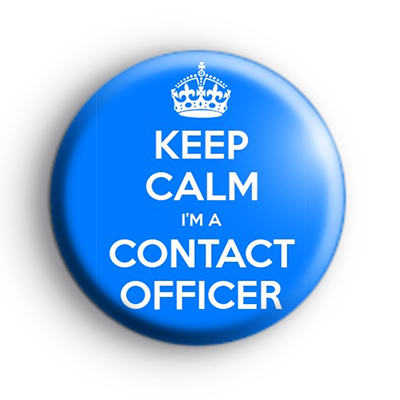 Keep Calm I'm A Contact Officer Badge