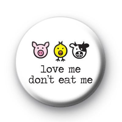 Love Me Don't Eat Me Badge