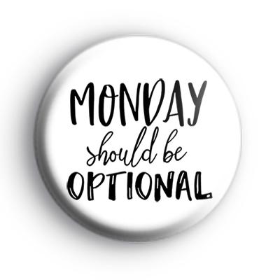 Monday Should Be Optional Badge