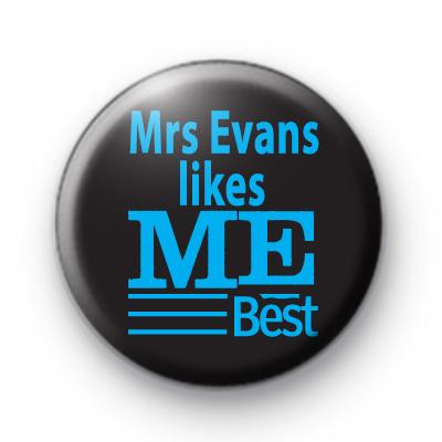 Mrs Evans Likes Me Best Badges