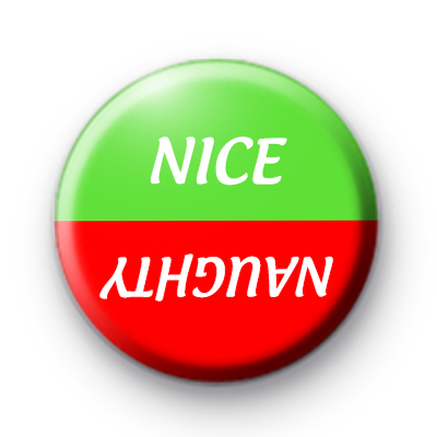 Naughty or Nice Pin Button Badge