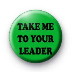 Take me to Your Leader Badges