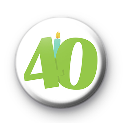 Candle 40th Birthday Badge