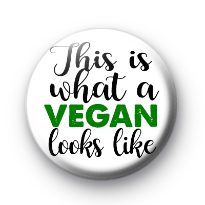 This is what a VEGAN looks like badge