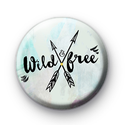 Wild & Free Button Badge