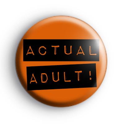 Actual Adult Badge