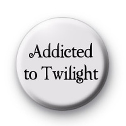 Addicted to Twilight badges