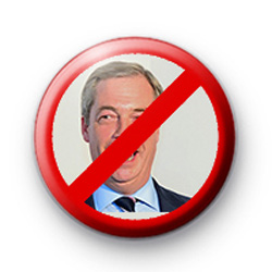 Anti Nigel Farage Button Badge
