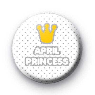April Princess Birthday Badge