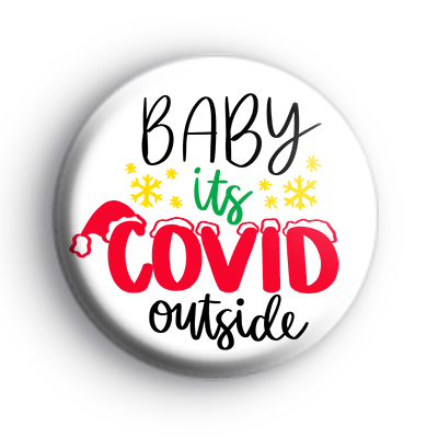 Baby It's COVID Outside Badge