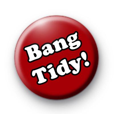 Bang Tidy Button Badges