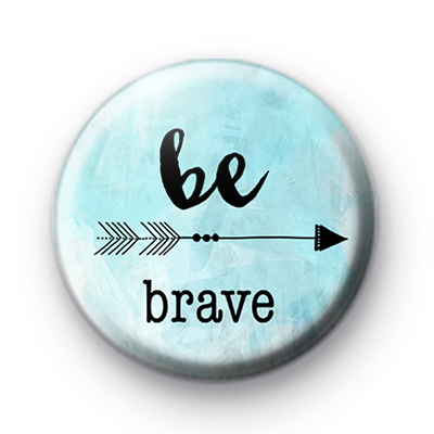 Be Brave Whimsical Badge