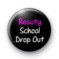 Beauty School Drop Out badges