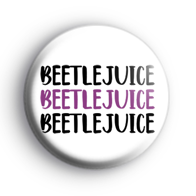 Beetlejuice Badge