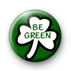Shamrock Be Green Badge