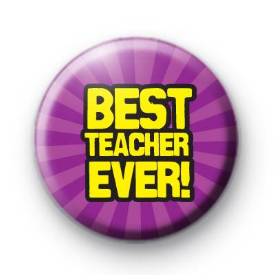 Best Teacher Ever Button Badges