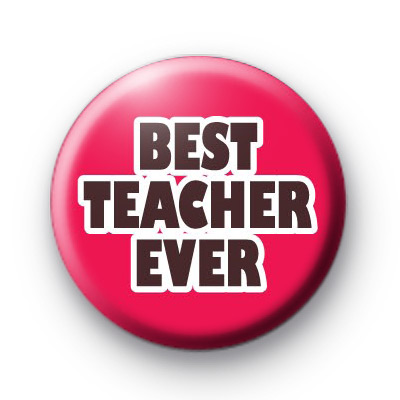 Best Teacher Ever Pink Badge