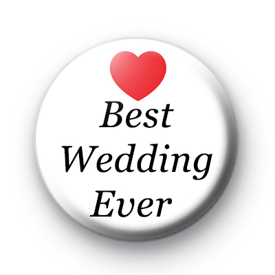 Best Wedding Ever Badge