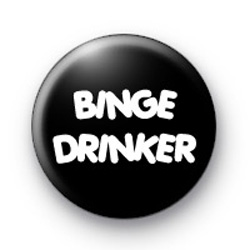 Binge Drinker Button Badges