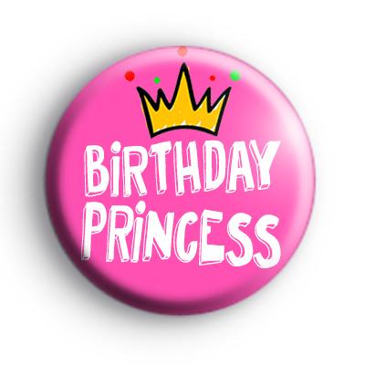 Birthday Princess Pink Button Badge