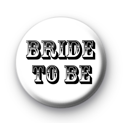 Black and White Bride To Be Badge