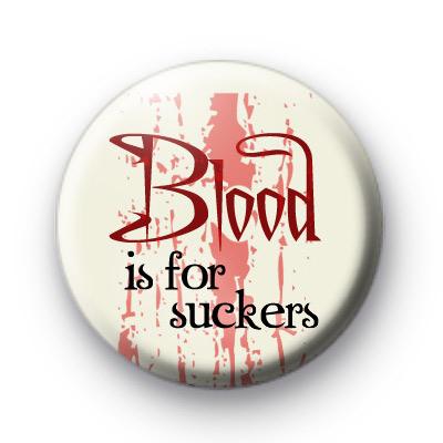 Blood is for Suckers Vampire Twilight Badge