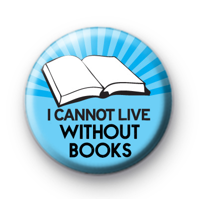 Blue I Cannot Live Without Books Badge