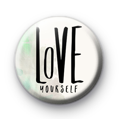LOVE Yourself Positive Pin Badge