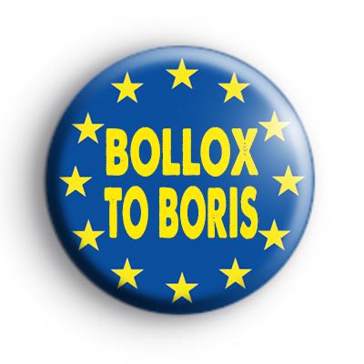 Bollox To Boris Badge