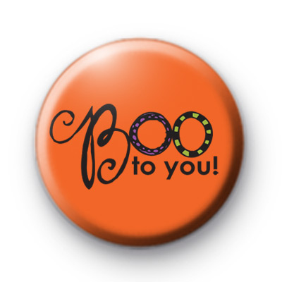Boo to YOU Halloween Button Badges