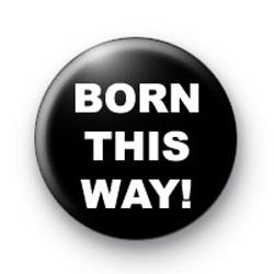 Born This Way Badge