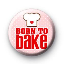 Born to Bake Button Badges