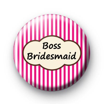 Bright Pink Stripey Boss Bridesmaid Badge