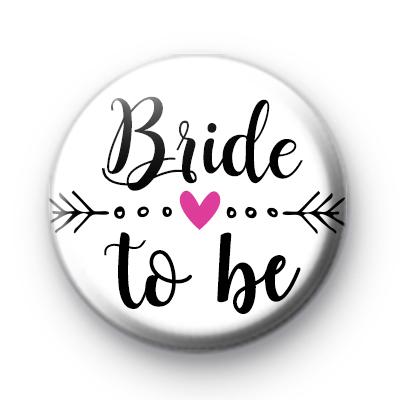 Arrow Bride To Be Button Badge