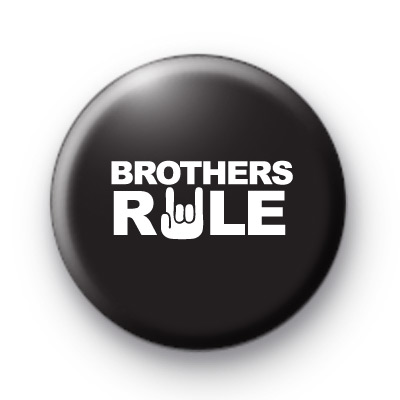Brothers Rule Badges