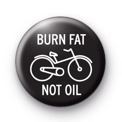 Burn Fat Not Oil Badges