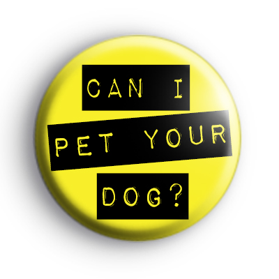 Can I Pet Your Dog Badge